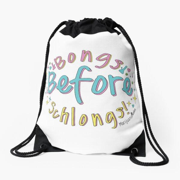 Bongs Before Schlongs Drawstring Bag