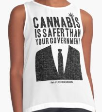 Cannabis is Safer Than Your Government Sleeveless Top