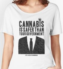 Cannabis is Safer Than Your Government Women's Relaxed Fit T-Shirt