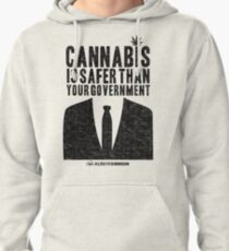 Cannabis is Safer Than Your Government Pullover Hoodie