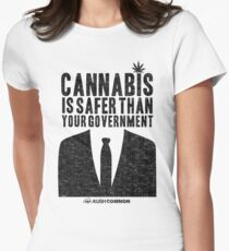 Cannabis is Safer Than Your Government Fitted T-Shirt