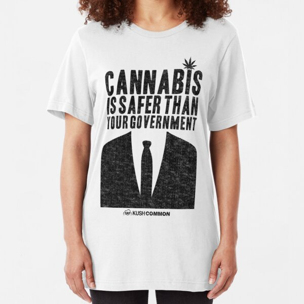 Cannabis is Safer Than Your Government Slim Fit T-Shirt