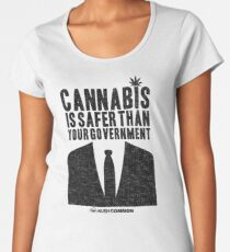 Cannabis is Safer Than Your Government Women's Premium T-Shirt