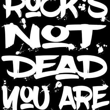 Rock's Not Dead You Are by ExpectedValue
