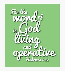 Living Word of God (Christian encouragement) Photographic Print