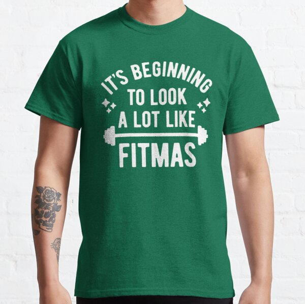 It's Beginning To Look A Lot Like Fitmas (Funny Christmas Gym Pun) Classic T-Shirt
