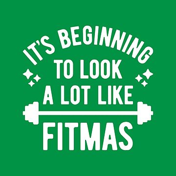 It's Beginning To Look A Lot Like Fitmas (Funny Christmas Gym Pun) by brogressproject
