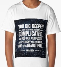 Brian Cox Quote (text only) Long T-Shirt
