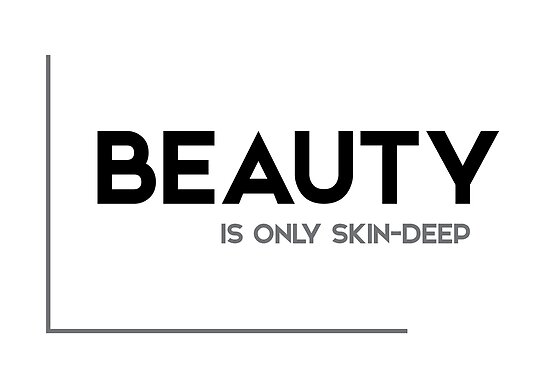 Beauty Is Only Skin Deep Modern Quotes Posters By Razvandrc