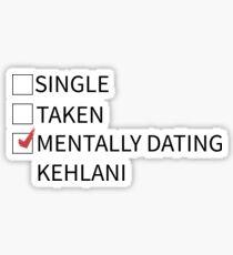 mentally dating kehlani Sticker