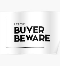 let the buyer beware - modern quotes Poster