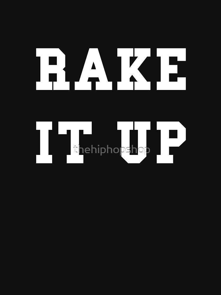 Rake It Up by thehiphopshop