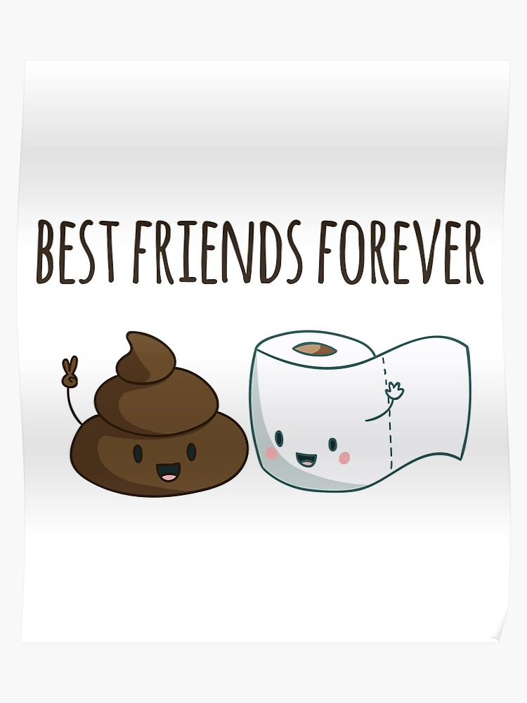 Best Friends Forever Poop And Toilet Paper Funny Poster