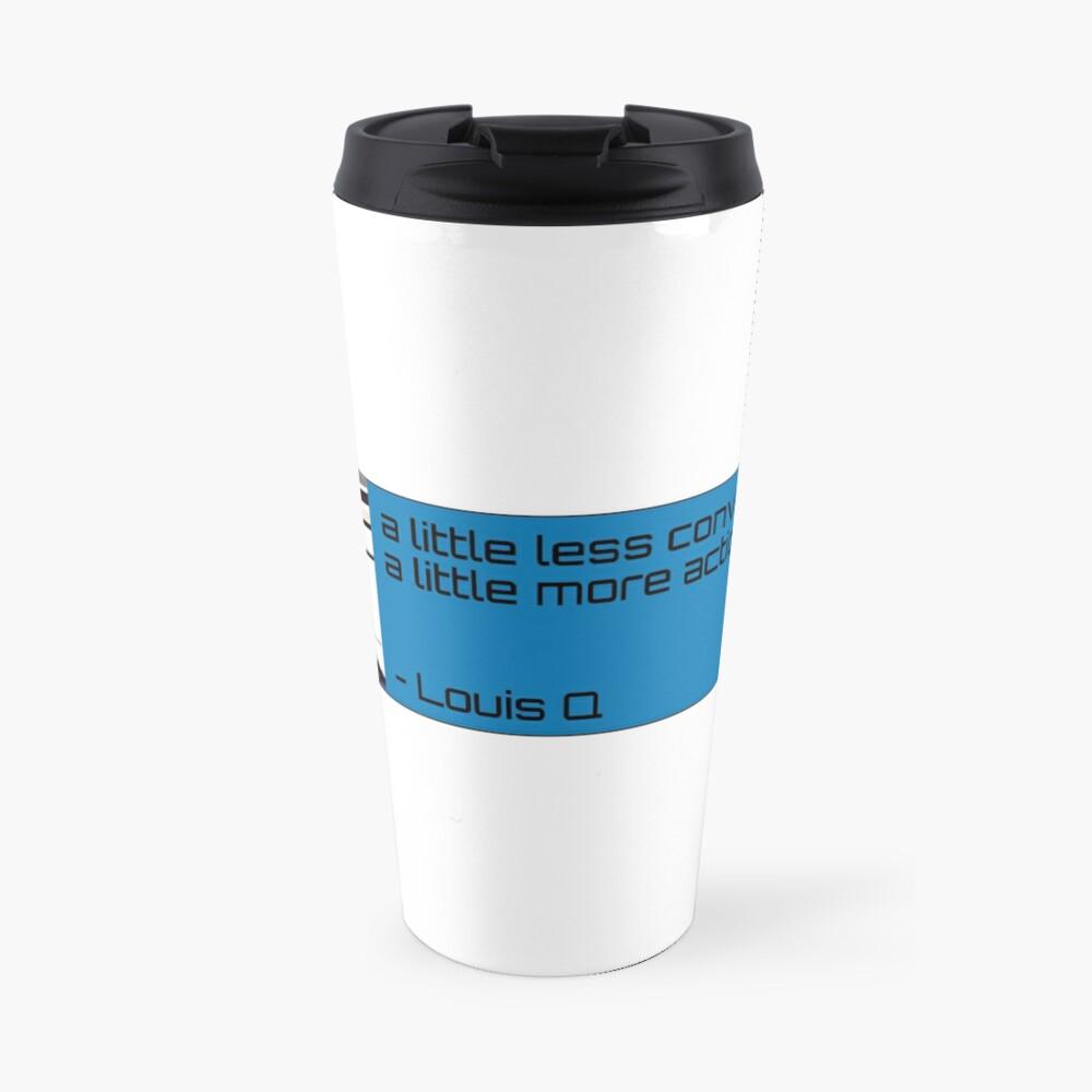 A little less conversation Travel Mug