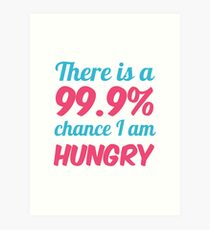 Funny/Witty Gifts - I Am Hungry - Best Cute Gift for Him, Her, Men, Women, Boyfriend, Girlfriend, Best Friend, Husband, Wife, Son, Daughter, Dad, Mom, Couples, Brother, Sister Art Print