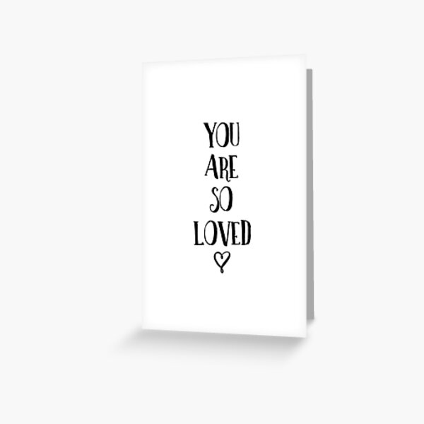 You Are So Loved Typography Quote Greeting Card
