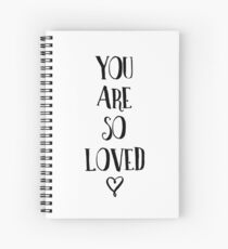 You Are So Loved Typography Quote Spiral Notebook