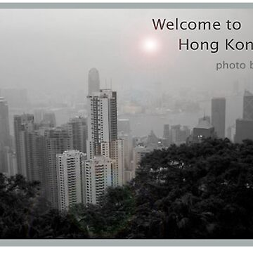 Welcome to Hong Kong - PHOTO by JK by JKart2008