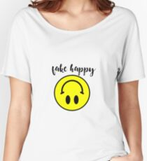 Fake happy Women's Relaxed Fit T-Shirt