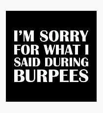 Said During Burpees Photographic Print