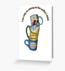 Strong Coffee Greeting Card