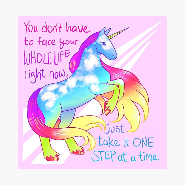 """You Don't Have to Face You Whole Life Right Now"" Rainbow Unicorn Photographic Print"