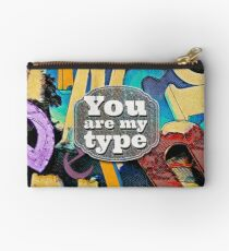 You Are My Type! Studio Pouch