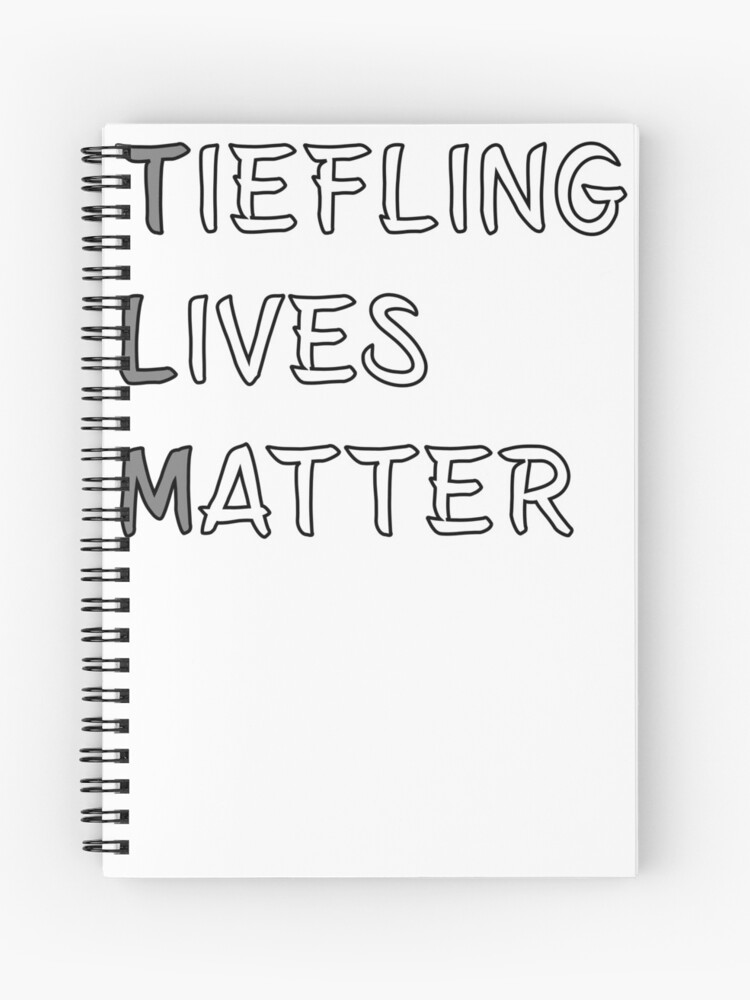 Tiefling Lives Matter Meme DND 5e Pathfinder RPG Role Playing Tabletop RNG  | Spiral Notebook