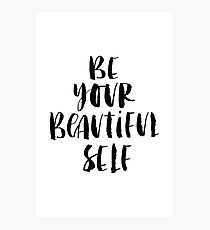Be Your Beautiful Self Photographic Print