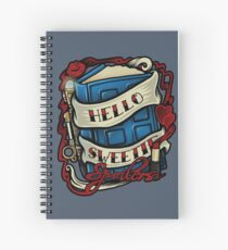 Hello Sweetie (T-shirt) Spiral Notebook