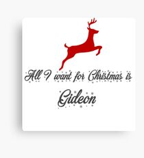 All I want for Christmas is Gideon-LoT Canvas Print