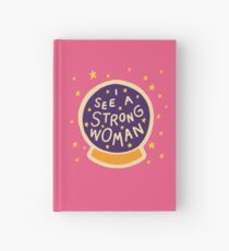 I see a strong woman Hardcover Journal