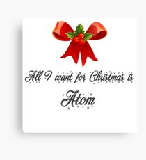 All I want for Christmas is Atom-LoT Canvas Print