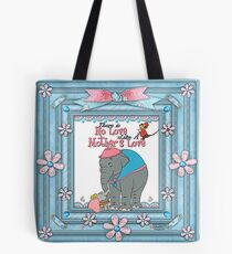 There Is No Love Like A Mother's Love Products Tote Bag