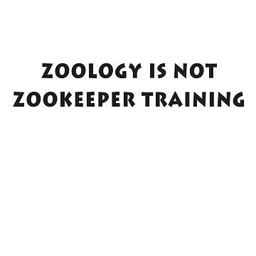 Zoology Is Not Zookeeper Training by Sauropod8