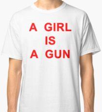 A Girl Is A Gun Shirt Classic T-Shirt
