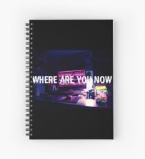 Where Are You Now Spiral Notebook