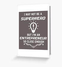 Not Superhero But Entrepreneur Greeting Card
