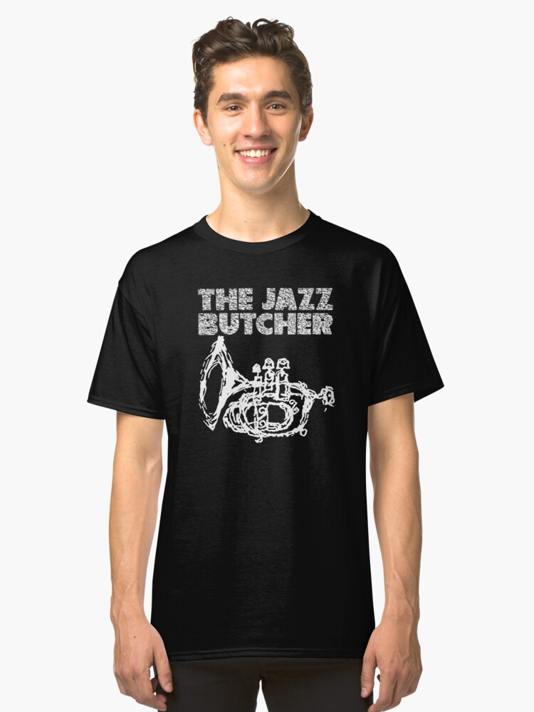 the Jazz Butcher t shirt Classic T-Shirt Front
