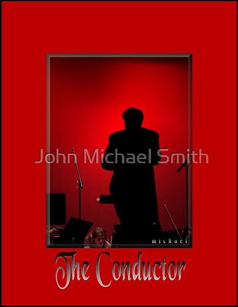 The Conductor by John Michael Smith