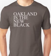 Oakland CA Is The New Black New Product T-Shirt