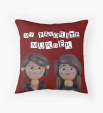 My Favorite Murder Throw Pillow