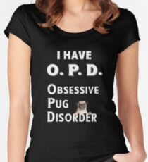 I Have OPD Obsessive Pug Disorder  Women's Fitted Scoop T-Shirt