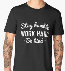 Stay Humble, work hard, be kind. Men's Premium T-Shirt