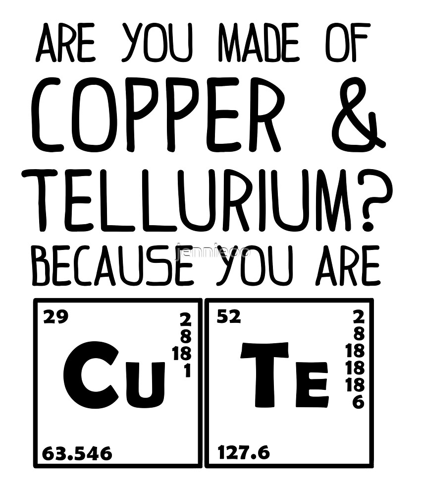 Are you made of copper and tellurium? by jennieoo