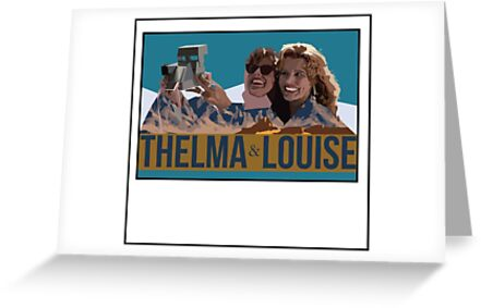 Thelma And Louise Thelma Louise Greeting Cards By Martianart