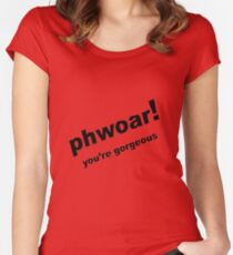 Phwoar ..... You're Gorgeous Black Text Women's Fitted Scoop T-Shirt