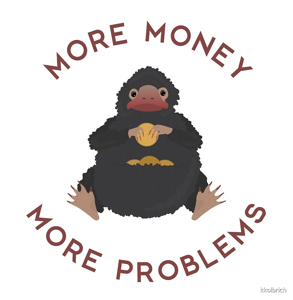 More Money More Problems Niffler by kkolbrich