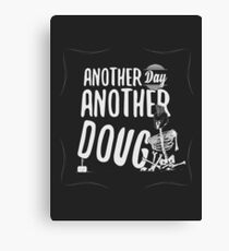 Another Day Another Doug Canvas Print
