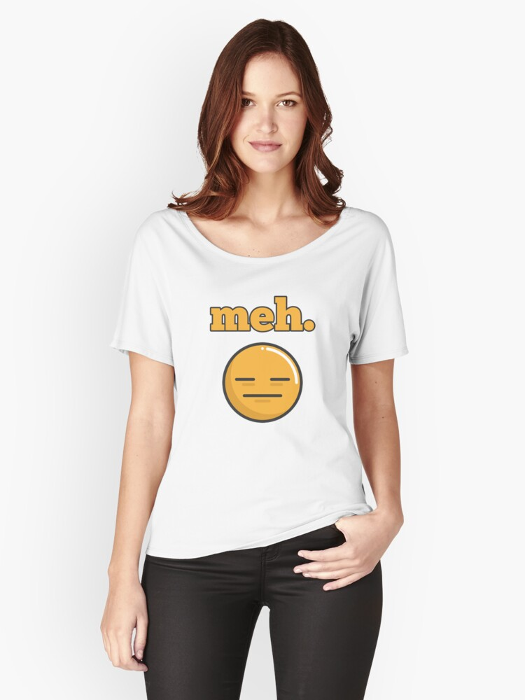 Meh Feeling emoji Women's Relaxed Fit T-Shirt Front